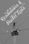 Resolutions and Bucket Lists - Bareknuckle Bible You might want to rethink the absolute importance of that bungee jump, the trip to Newfoundland, or those ukulele lessons.